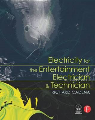Electricity for the Entertainment Electrician and Technician (BOK)