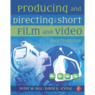 Producing and Directing the Short Film and Video (BOK)