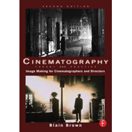 Cinematography: Theory and Practice: Image Making for Cinematographers and Directors (BOK)