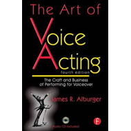 The Art of Voice Acting: The Craft and Business of Performing Voiceover (BOK)