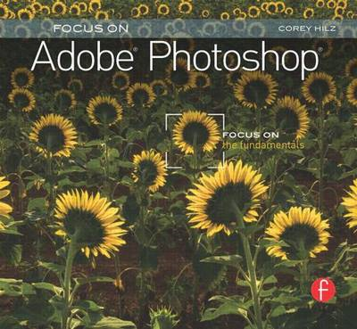 Focus on Adobe Photoshop (BOK)