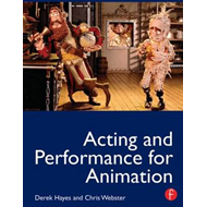 Acting and Performance for Animation (BOK)