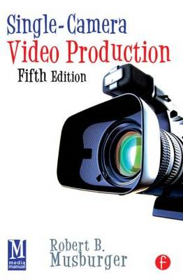 Single-Camera Video Production (BOK)