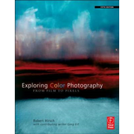 Exploring Color Photography: From Film to Pixels (BOK)