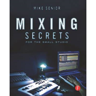 Mixing Secrets for  the Small Studio (BOK)