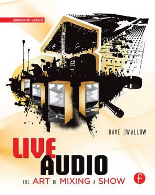 Live Audio: The Art of Mixing a Show (BOK)