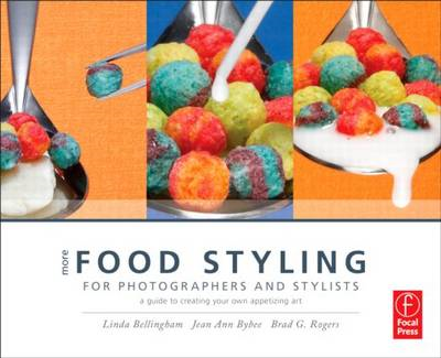 More Food Styling for Photographers & Stylists (BOK)