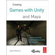 Creating Games with Unity and Maya (BOK)
