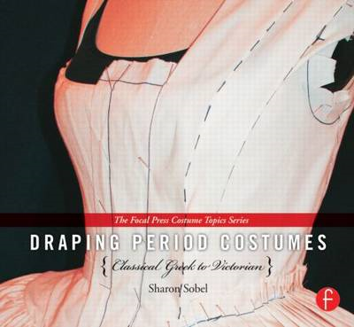Draping Period Costumes: Classical Greek to Victorian (BOK)