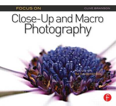 Focus on Close-Up and Macro Photography (BOK)