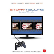 Storytelling Across Worlds: Transmedia for Creatives and Pro (BOK)