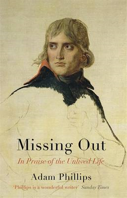 Missing Out: In Praise of the Unlived Life (BOK)