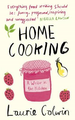 Home Cooking: A Writer in the Kitchen (BOK)