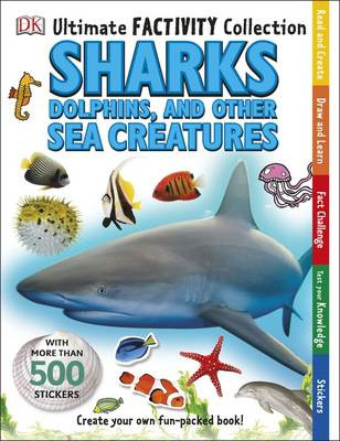 Ultimate Factivity Collection Sharks, Dolphins and Other Sea (BOK)