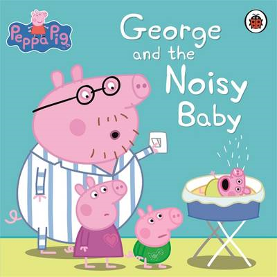 Peppa Pig: George and the Noisy Baby (BOK)