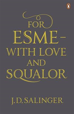 For Esme - with Love and Squalor: and Other Stories (BOK)
