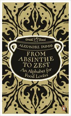 From Absinthe to Zest: An Alphabet for Food Lovers (BOK)