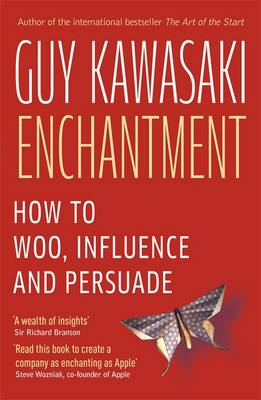 Enchantment: The Art of Changing Hearts, Minds and Actions (BOK)