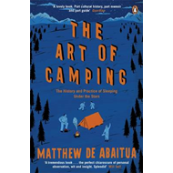 The Art of Camping: The History and Practice of Sleeping Under the Stars (BOK)
