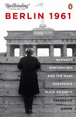 Berlin 1961: Kennedy, Khruschev, and the Most Dangerous Place on Earth (BOK)