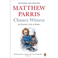 Chance Witness: An Outsider's Life in Politics (BOK)