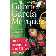 Innocent Erendira and Other Stories (BOK)