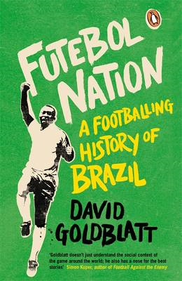 Futebol Nation: A Footballing History of Brazil (BOK)