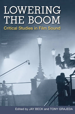 Lowering the Boom: Critical Studies in Film Sound (BOK)