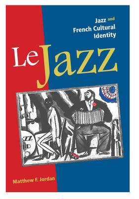 Le Jazz: Jazz and French Cultural Identity (BOK)