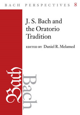 J. S. Bach and the Oratorio Tradition (BOK)