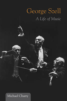 George Szell: A Life of Music (BOK)