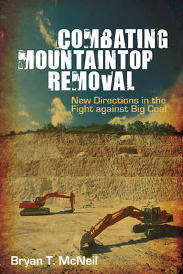 Combating Mountaintop Removal: New Directions in the Fight Against Big Coal (BOK)