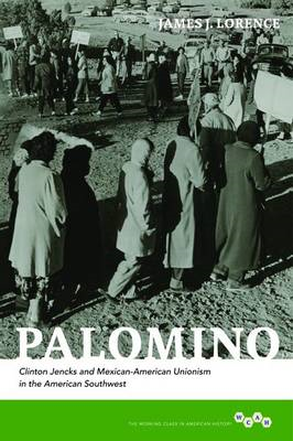 Palomino: Clinton Jencks and Mexican-American Unionism in the American Southwest (BOK)