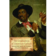 The Creolization of American Culture: William Sidney Mount and the Roots of Blackface Minstrelsy (BOK)