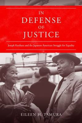 In Defense of Justice: Joseph Kurihara and the Japanese American Struggle for Equality (BOK)