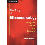The Study of Ethnomusicology: Thirty-one Issues and Concepts (BOK)