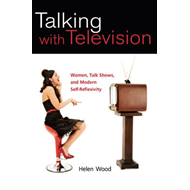 Talking with Television: Women, Talk Shows, and Modern Self-Reflexivity (BOK)