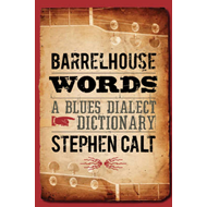 Barrelhouse Words: A Blues Dialect Dictionary (BOK)