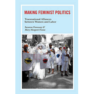 Making Feminist Politics: Transnational Alliances Between Women and Labor (BOK)