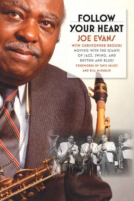 Follow Your Heart: Moving with the Giants of Jazz, Swing, and Rhythm and Blues (BOK)