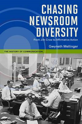 Chasing Newsroom Diversity: From Jim Crow to Affirmative Action (BOK)