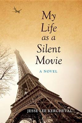 My Life as a Silent Movie: A Novel (BOK)