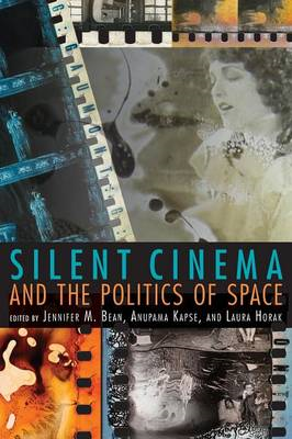 Silent Cinema and the Politics of Space (BOK)