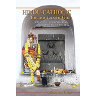 Hindu-Catholic Encounters in Goa: Religion, Colonialism, and Modernity (BOK)