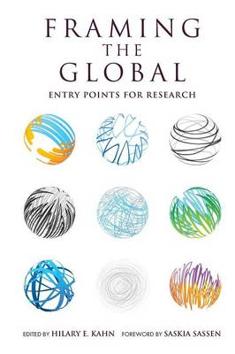 Framing the Global: Entry Points for Research (BOK)
