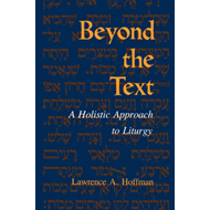 Beyond the Text: A Holistic Approach to Liturgy (BOK)
