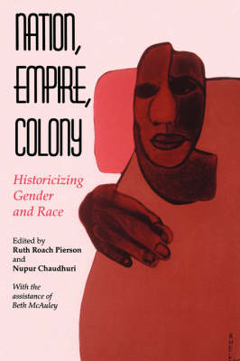 Nation, Empire, Colony: Historicizing Gender and Race (BOK)