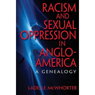Racism and Sexual Oppression in Anglo-America: A Genealogy (BOK)