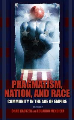 Pragmatism, Nation, and Race: Community in the Age of Empire (BOK)