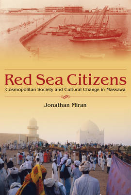 Red Sea Citizens: Cosmopolitan Society and Cultural Change in Massawa (BOK)